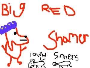 Big Red Shamer